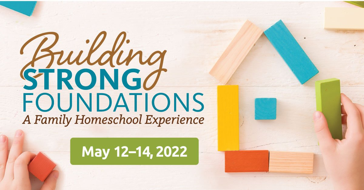 2022 Homeschool Experience: Building Strong Foundations