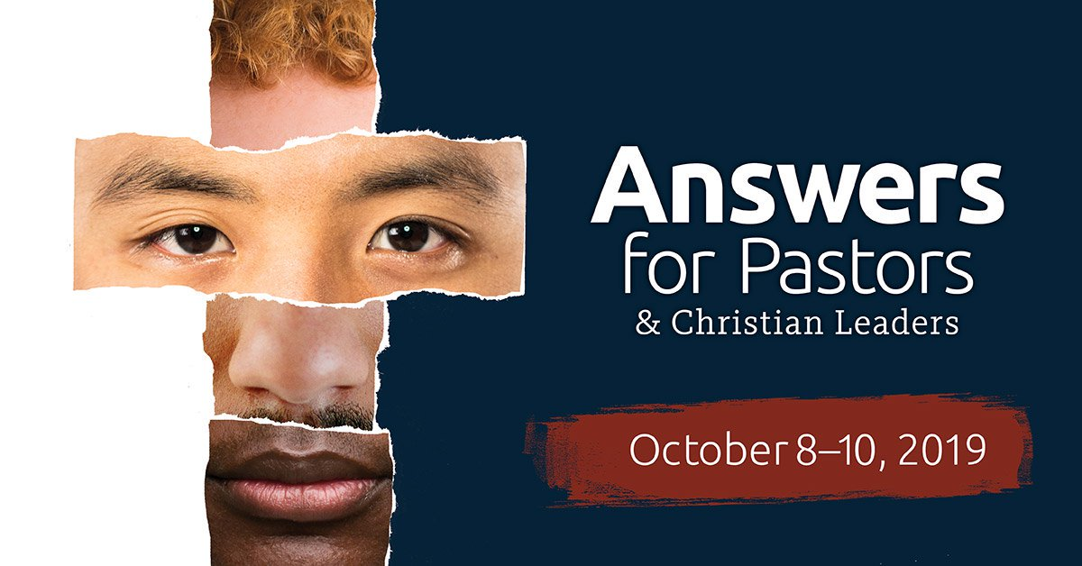 2019 Answers for Pastors and Christian Leaders Conference
