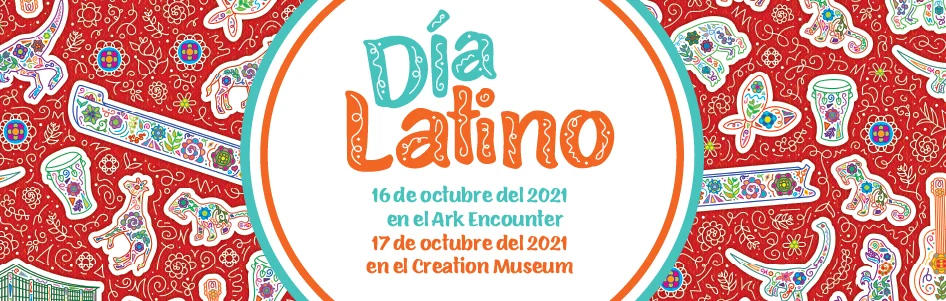Don't Miss Día Latino at the Ark Encounter and Creation Museum, October 16–17, 2021